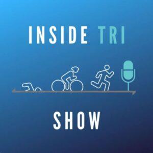 Inside Tri Show Triathlon Podcast
